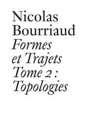 Formes et trajets. Volume 2, Topologies