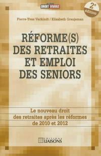 Réforme(s) des retraites et emploi des seniors : le nouveau droit de la retraite après les réformes de 2010 et 2012