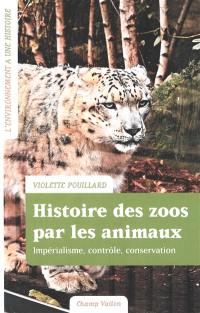 Histoire des zoos par les animaux