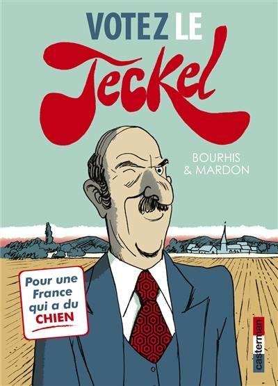 Le Teckel. Volume 3, Votez le Teckel