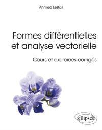 Formes différentielles et analyse vectorielle