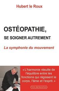 Ostéopathie, se soigner autrement