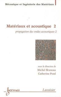 Matériaux et acoustique. Volume 2, Propagation des ondes acoustiques 2