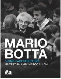 Mario Botta, vivre l'architecture