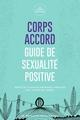 Corps accord  : guide de sexualité positive