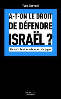 A-t-on le droit de défendre Israël ?