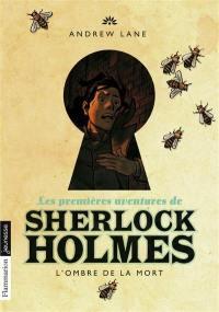 Les premières aventures de Sherlock Holmes. Volume 1, L'ombre de la mort