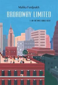 Broadway Limited. Vol. 3. Un thé avec Grace Kelly
