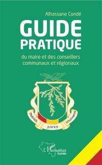 Guide pratique du maire et des conseillers communaux et régionaux