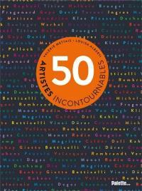 50 artistes incontournables