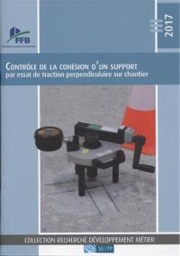 Contrôle de la cohésion d'un support par essai de traction perpendiculaire sur chantier
