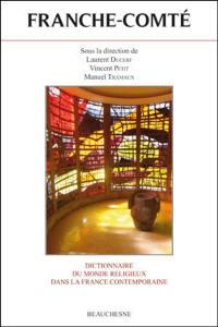 Dictionnaire du monde religieux dans la France contemporaine. Volume 12, Franche-Comté