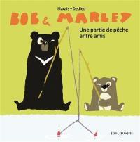 Bob & Marley, Une partie de pêche entre amis