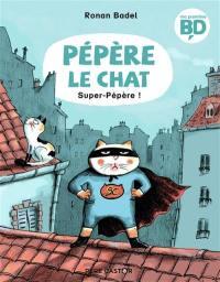 Pépère le chat. Vol. 4. Super-Pépère !