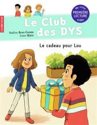 Le club des dys, Le cadeau pour Lou