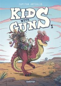 Kids with guns. Volume 1,