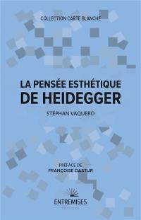 La pensée esthétique de Heidegger