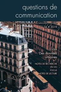 Questions de communication. n° 36, Des données urbaines