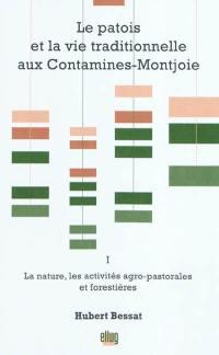 Le patois et la vie traditionnelle aux Contamines-Montjoie. Volume 1, La nature, les activités agro-pastorales et forestières