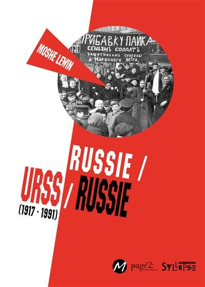 Russie-URSS-Russie : 1917-1991
