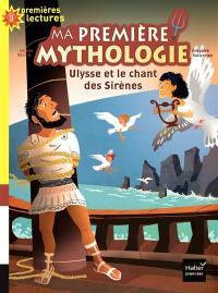 Ma première mythologie. Volume 12, Ulysse et le chant des sirènes