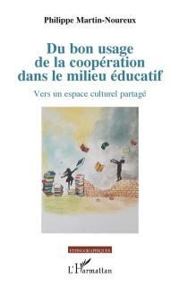 Du bon usage de la coopération dans le milieu éducatif : vers un espace culturel partagé