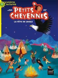Petits Cheyennes. Volume 1, La fête de l'aigle