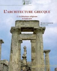 L'architecture grecque. Volume 2, Architecture religieuse et funéraire