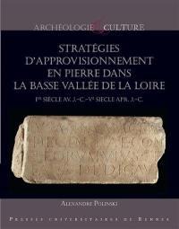 Stratégies d'approvisionnement en pierre dans la basse vallée de la Loire