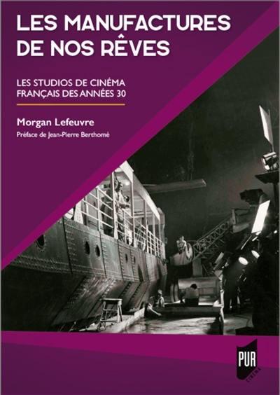 Les manufactures de nos rêves : les studios de cinéma français des années 30