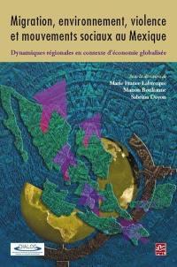 Migration, environnement, violence et mouvements sociaux au Mexique