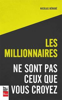 Les millionnaires ne sont pas ceux que vous croyez