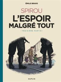 Le Spirou d'Emile Bravo. Vol. 4. Spirou : l'espoir malgré tout. Vol. 3. Un départ vers la fin