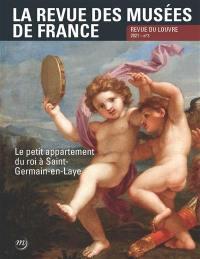 Revue des musées de France (La) : revue du Louvre, n° 3 (2021). Le petit appartement du roi à Saint-Germain-en-Laye