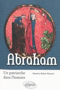 Abraham, un patriarche dans l'histoire