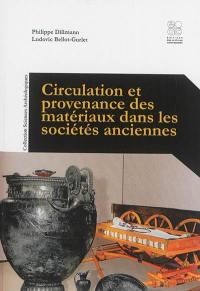 Circulation et provenance des matériaux dans les sociétés anciennes