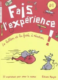 Fais l'expérience !. Volume 1, Le ballon et la fusée à réaction