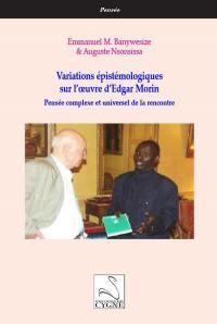 Variations épistémologiques sur l'oeuvre d'Edgar Morin