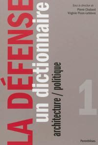 La Défense. Volume 1, Un dictionnaire