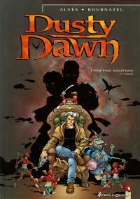 Dusty dawn. Volume 1, L'héritage maléfique. 1re partie