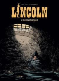 Lincoln. Volume 4, Châtiment corporel