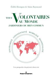 Tous, volontaires au monde, jardiniers du bien commun