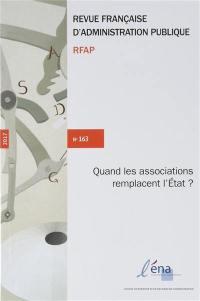 Revue française d'administration publique. n° 163, Quand les associations remplacent l'Etat