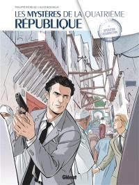 Les mystères de la quatrième République. Volume 5, Opération Résurrection