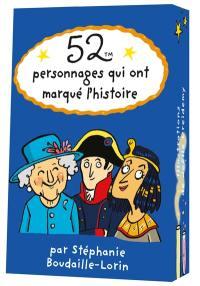 52 personnages qui ont marqué l'histoire