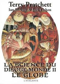 La science du Disque-monde. Volume 2, Le globe