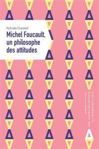 Michel Foucault, un philosophe des attitudes