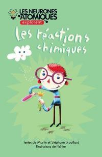 Les neurones atomiques explorent.... Volume 4, Les réactions chimiques