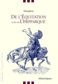 De l'équitation; Suivi de L'hipparque ou Le commandant de cavalerie