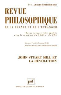 Revue philosophique. n° 3 (2020), John Stuart Mill et la révolution